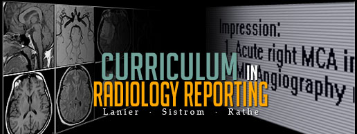 Curriculum in Radiology Reporting - Lanier/Sistrom/Rathe